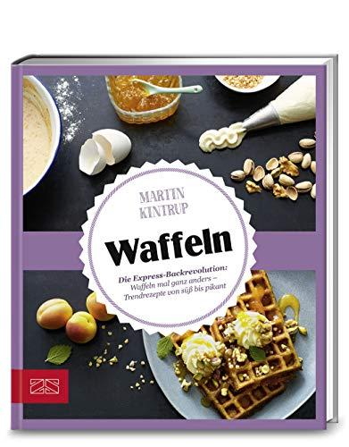 Just delicious – Waffeln: Die Express-Backrevolution: Waffeln mal ganz anders - Trendrezepte von süß bis pikant