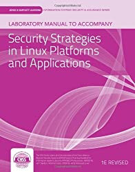 Laboratory Manual To Accompany Security Strategies In Linux Platforms And Applications (Jones & Bartlett Learning Information Systems Security & Assurance Series) by vLab Solutions (2012-01-06)