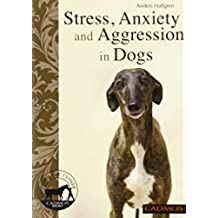 Stress, Anxiety and Aggression in Dogs