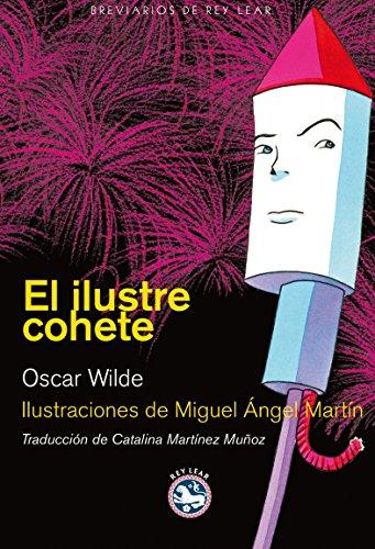 Ilustre Cohete,El (Breviarios de Rey Lear) por Oscar Wilde