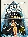 Bad Requins : L'histoire de la sharksploitation par Prevost
