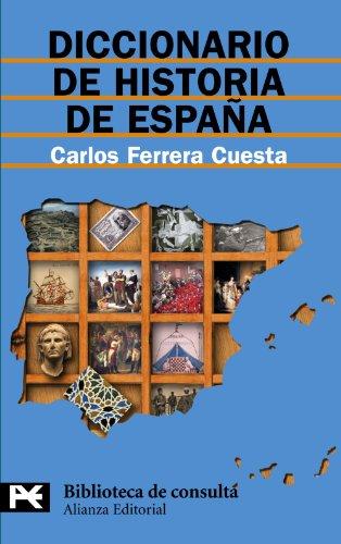 Diccionario de historia de España (El Libro De Bolsillo - Bibliotecas Temáticas - Biblioteca De Consulta)