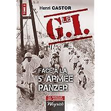 Le G.I Face à la 5e armée Panzer: Ouvrage de référence sur la Deuxième Guerre Mondiale (La bataille des Ardennes t. 3)