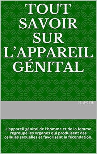 Tout savoir sur lappareil gnital: Lappareil gnital de lhomme et de la femme regroupe les organes qui produisent des cellules sexuelles et favorisent la fcondation.