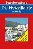 Die Allianz Freizeitkarte: Fuerteventura - FREIZEITKARTE 100 MAIR