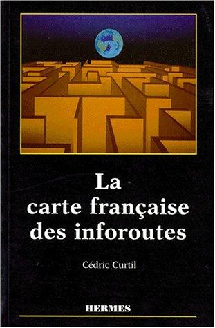 La carte française des inforoutes par Cédric Curtil