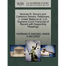 Norman R. Simons and Catherine Simons, Petitioners, v. United States et al. U.S. Supreme Court Transcript of Record with Supporting Pleadings