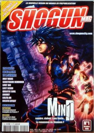 SHOGUN MAG [No 1] du 01/10/2006 - HOLY WARS - SANCTUAIRE REMINDED - LOVE' INC - QUANTIC SOUL - ANARKY - LOLITA HR - BREATH EFFECT - COMMENT DEVENIR MANGAKA EN FRANCE - LES METIERS DANS L'EDITION DU MANGA - MIND - LE RENOUVEAU DU SHOUNEN par Collectif
