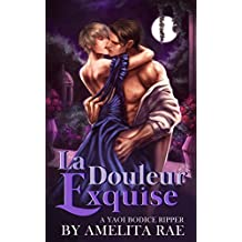 La Douleur Exquise: An Alpha and Omega Mpreg Yaoi Bodiceripper (English Edition)