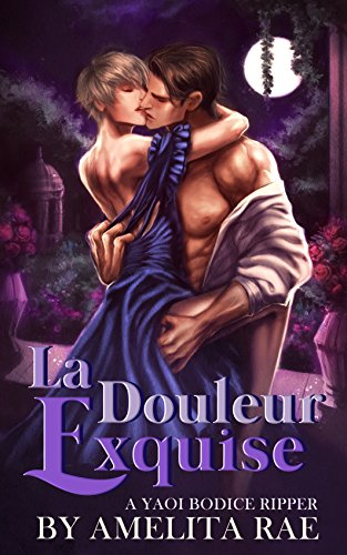La Douleur Exquise: An Alpha and Omega Mpreg Yaoi Bodiceripper (English Edition) par Amelita Rae