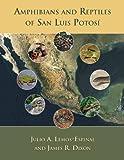 Amphibians and Reptiles of San Luis Potosí