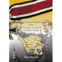 Die Ritterkreuzträger des Saarlandes 1939-1945