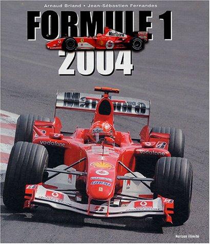 Formule 1 : 2004 par Arnaud Briand, Jean-Sébastien Fernandes