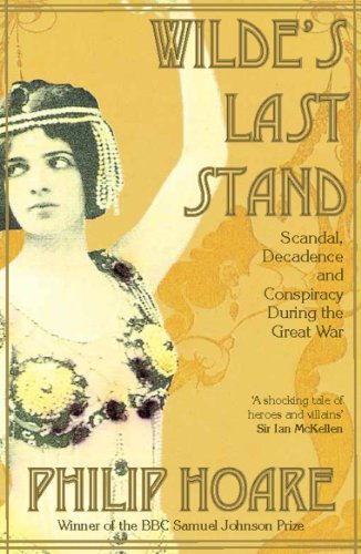 Wilde's Last Stand: Written by Philip Hoare, 2011 Edition, Publisher: Gerald Duckworth & Co Ltd [Paperback]