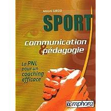 Sport communication et pédagogie : La PNL pour un coaching efficace
