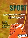 Sport communication et pédagogie - La PNL pour un coaching efficace