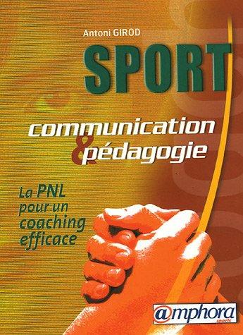Sport communication et pdagogie : La PNL pour un coaching efficace