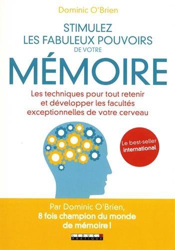 Stimulez les fabuleux pouvoirs de votre memoire