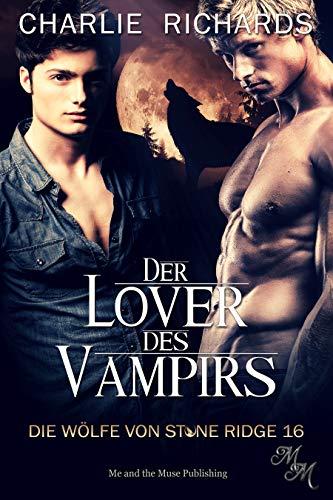 Der Lover des Vampirs (Die Wölfe von Stone Ridge 16)