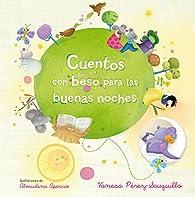 Cuentos con beso para las buenas noches par Vanesa Pérez-Sauquillo