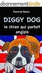 Diggy Dog le chien qui parlait anglais