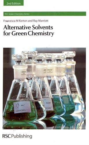 Alternative Solvents for Green Chemistry (RSC Green Chemistry) (Green Chemistry Series) par Francesca M. Kerton, Ray Marriott