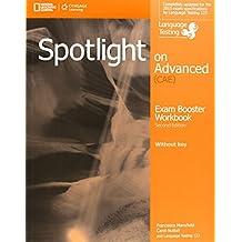 Spotlight on advanced CAE. Exam booster. Without key. Per le Scuole superiori