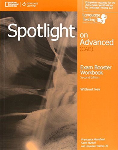 Spotlight on advanced CAE. Exam booster. Without key. Per le Scuole superiori