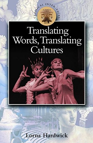 Translating Words, Translating Cultures (Classical Inter/faces)