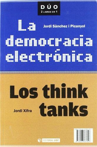 La democracia electrónica y Los think tanks (DUO)