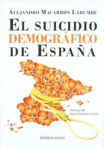 Suicidio Demografico De España, El por Alejandro Macarron Larumbe