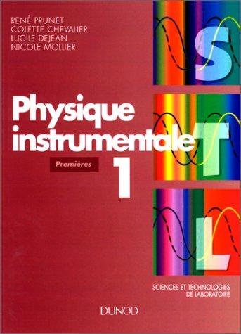 Physique instrumentale 1re stl, tome 1. Sciences et technologies de laboratoire