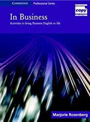 In Business: Activities to Bring Business English to life (Cambridge Copy Collection)