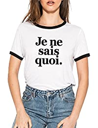 d22190ed50 Je Ne SAIS Quoi T-Shirt Women s Tee Top Fun Tumblr Grunge Hipster Kawaii  Cute