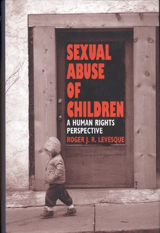 Sexual Abuse of Children: A Human Rights Perspective por Roger J. R. Levesque