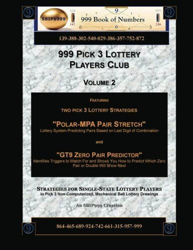 999 Pick 3 Lottery Players Club Volume 2: Featuring Polar MPA Pair Stretch  and GT9 Zero Pair Predictor Lottery Strategies by Ama