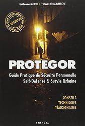 Protegor - Guide pratique de sécurité personnelle, self-défense et survie urbaine