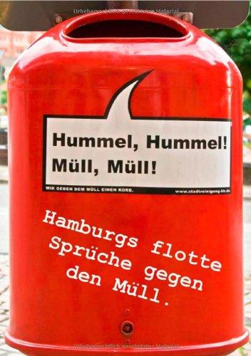 �che gegen den Müll. (Tischaufsteller DIN A5 hoch): Mülleimer in Hamburg. Sprüche gegen die Müllflut. (Tischaufsteller, 14 Seiten) (Rezept Für Schmutz)