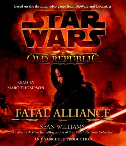 fatal-alliance-star-wars-the-old-republic-by-sean-williams-2010-07-20
