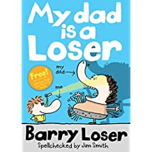 Barry Loser: My Dad is a Loser (The Barry Loser Series)