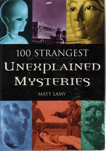 100 Strangest Unexplained Mysteries por Mat Lamy