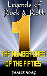 Legends of Rock & Roll - The Number Ones of the Fifties (English Edition)