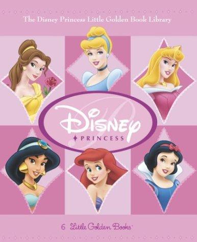 Disney Princess Little Golden Book: Cinderella/Snow White/The Little Mermaid/Sleeping Beauty/Beauty and the Beast/Aladdin