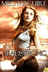 Headstrong by Meg Maguire (2012-11-06)