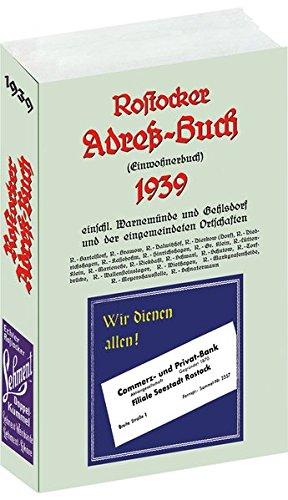 ROSTOCKER ADRESSBUCH 1939: Adressbuch - Einwohnerbuch - mit Rostock, Warnemünde, Gehlsdorf, Bartelstrof, Bramow, Dalwitzhof, Dierkow, Diedrichshagen, ... Lütten-Klein; Marienehe, Schmarl und Schutow