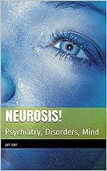 Neurosis!: Psychiatry, Disorders, Mind (English Edition)