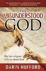 The Misunderstood God: The Lies Religion Tells us About God