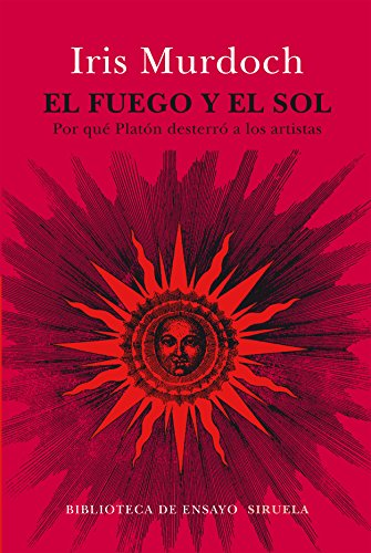 El Fuego Y El Sol (Biblioteca de Ensayo / Serie mayor)