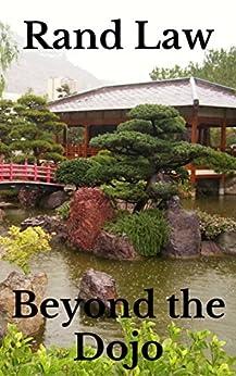 Beyond the Dojo (English Edition) di [Law, Rand]