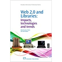 Web 2.0 and Libraries: Impacts, Technologies and Trends (Chandos Information Professional)